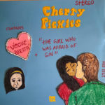 Neue Single: Cherry Pickles - The Girl Who Was Afraid Of Gin / Uísque Breath