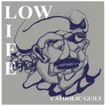 Neue Single: Low Life - Catholic Guilt