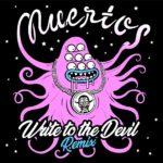 Neuer Song: Muertos - Write To The Devil (Remix)