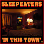 Neuer Song: Sleep Eaters - In This Town