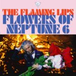 Video: The Flaming Lips - Flowers of Neptune 6