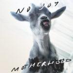 Review: No Joy - Motherhood