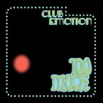 Neuer Song: Too Much - Club Emotion
