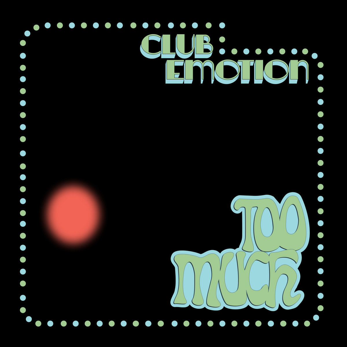 Too Much - Club Emotion