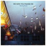 Neue EP: We Hate You Please Die - Waiting Room