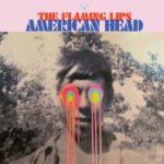 Review: The Flaming Lips - American Head