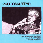 Neue Single: Protomartyr - Old Spool and Gurges 1