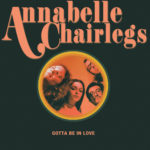 Review: Annabelle Chairlegs - Gotta Be In Love