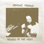Review: Psychic Temple - Houses of the Holy