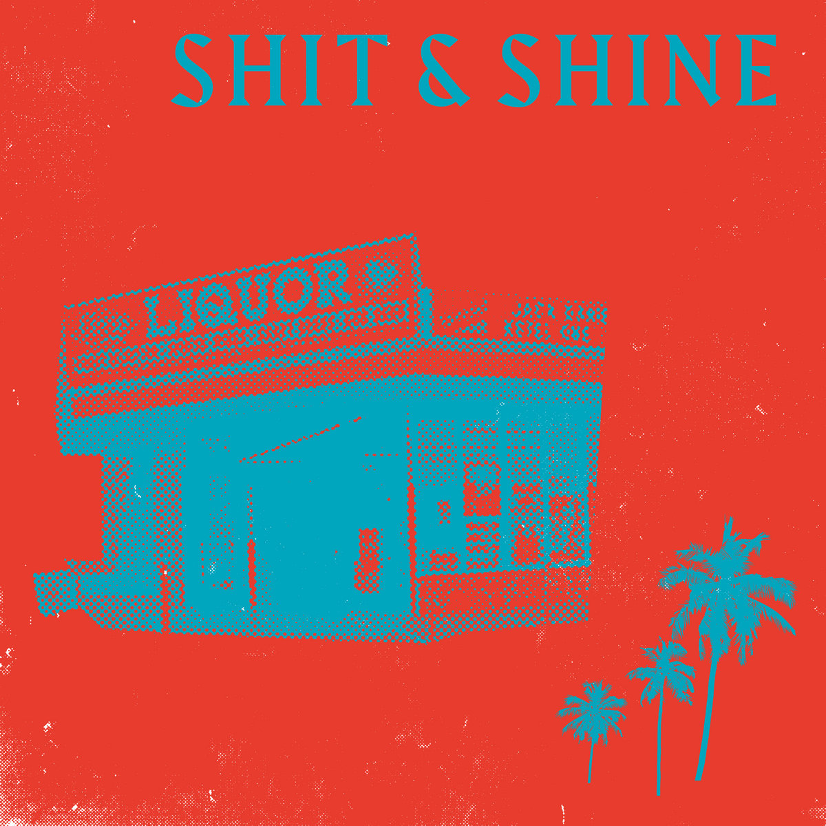 Shit and Shine - Malibu Liquor Store