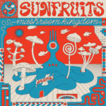 Neuer Song: Sunfruits - Mushroom Kingdom