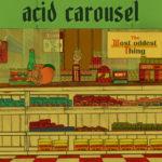 Video: Acid Carousel - Always Something