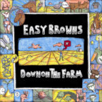 Review: Easy Browns - Down On The Farm