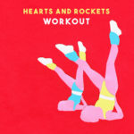 Neuer Song: Hearts and Rockets - Workout