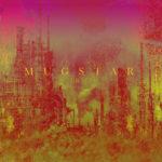 Neuer Song: Mugstar - Zeta Potential