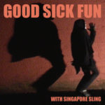 Neuer Song: Singapore Sling - Sickin Street