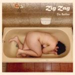 Neuer Song: Zig Zag - Do Better