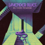 Review: Big Scenic Nowhere - Lavender Blues