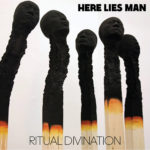 Neuer Song: Here Lies Man - I Told You (You Shall Die)