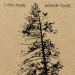 Neue Reissue: Tambourinen - Wooden Flower