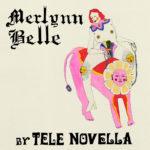 Review: Tele Novella - Merlynn Belle