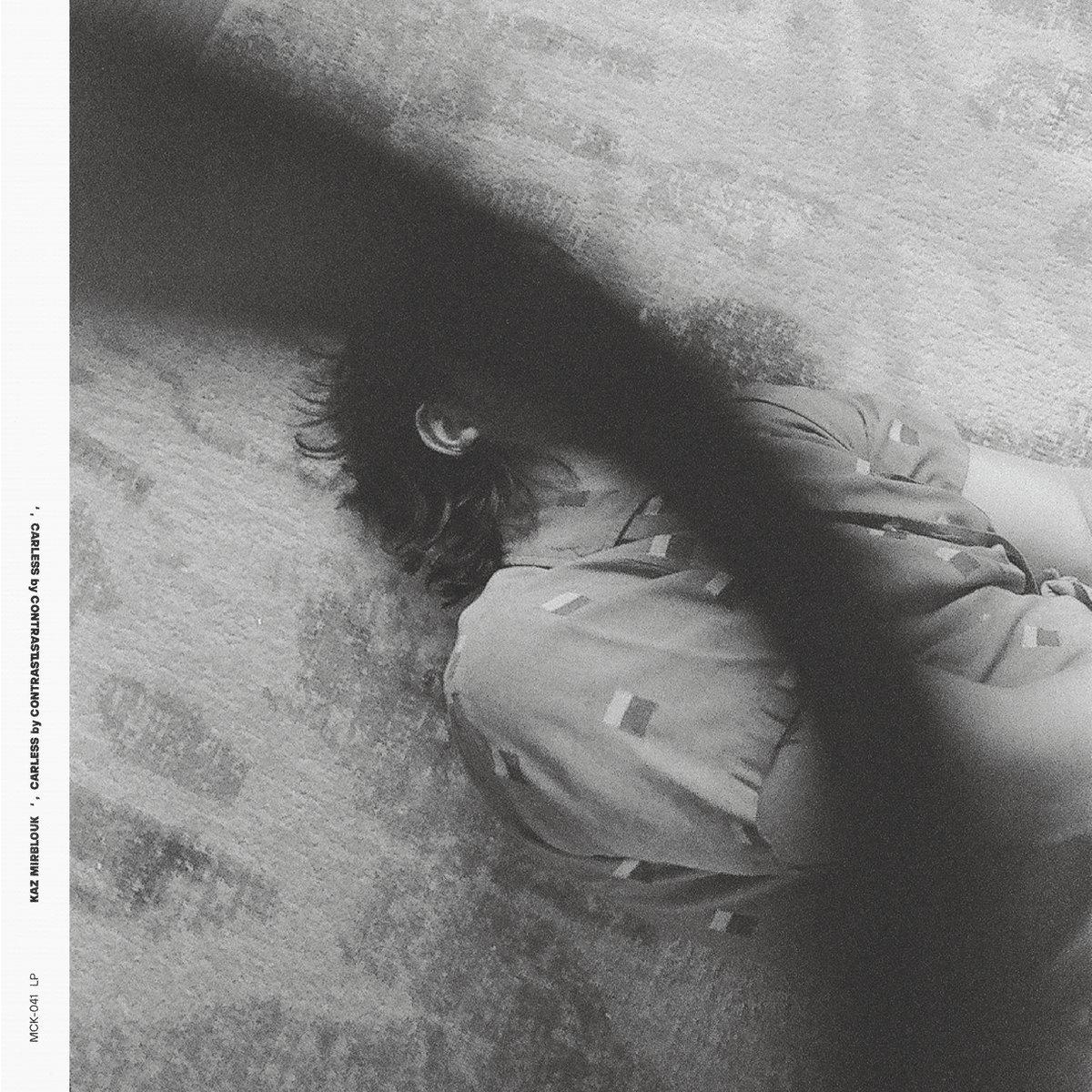 Kaz Mirblouk - Careless by Contrast