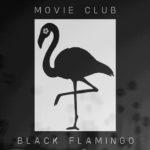 Review: Movie Club - Black Flamingo