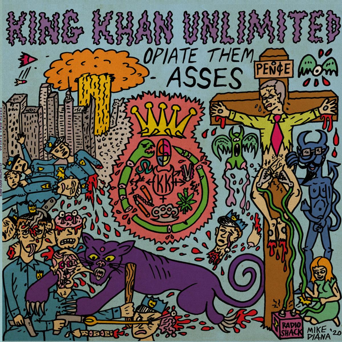 King Khan Unlimited - Opiate Them Asses