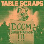 Neuer Song: Table Scraps - Doom Generation