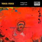 Neue Single: TEKE::TEKE - KODOMO NO KUNI / ONIGAMI