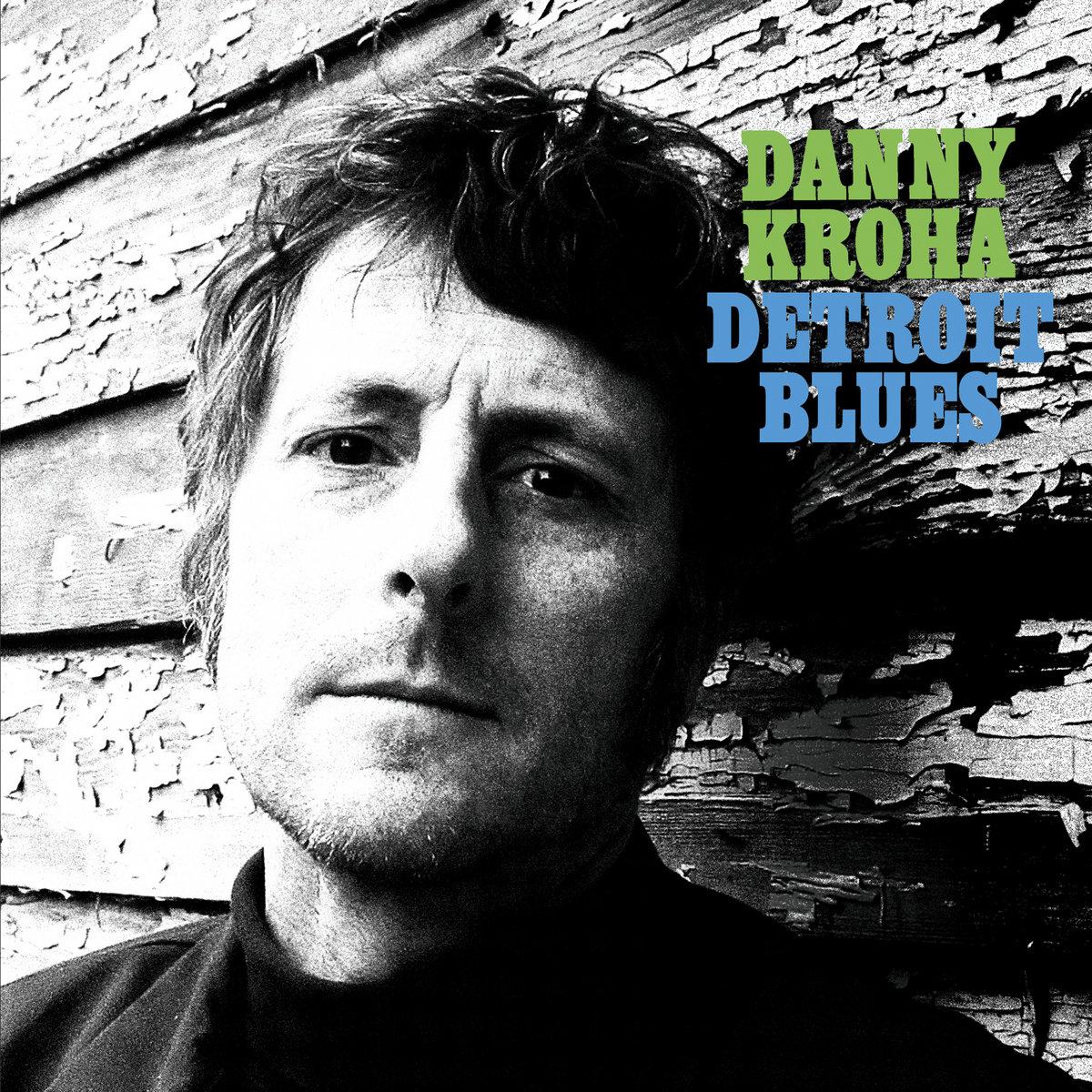 Danny Kroha - Detroit Blues