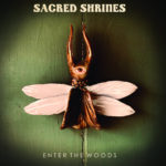 Sacred Shrines - Enter The Woods