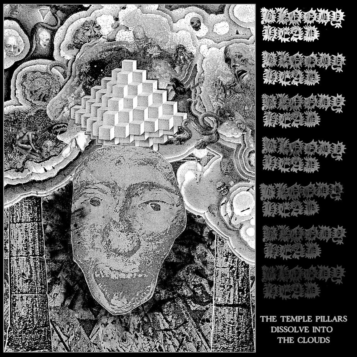 Bloody Head - The Temple Pillars Dissolve Into The Clouds