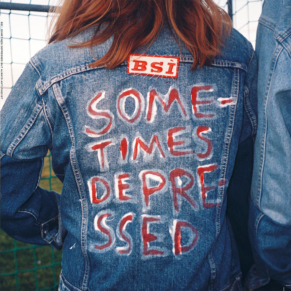 BSÍ - Sometimes Depressed...But Always Antifascist