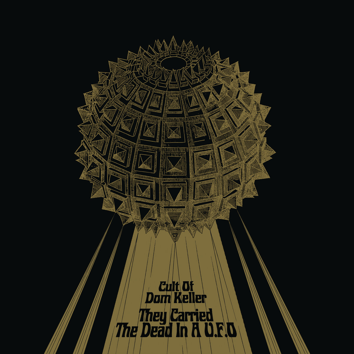 The Cult Of Dom Keller - They Carried The Dead In A U.F.O