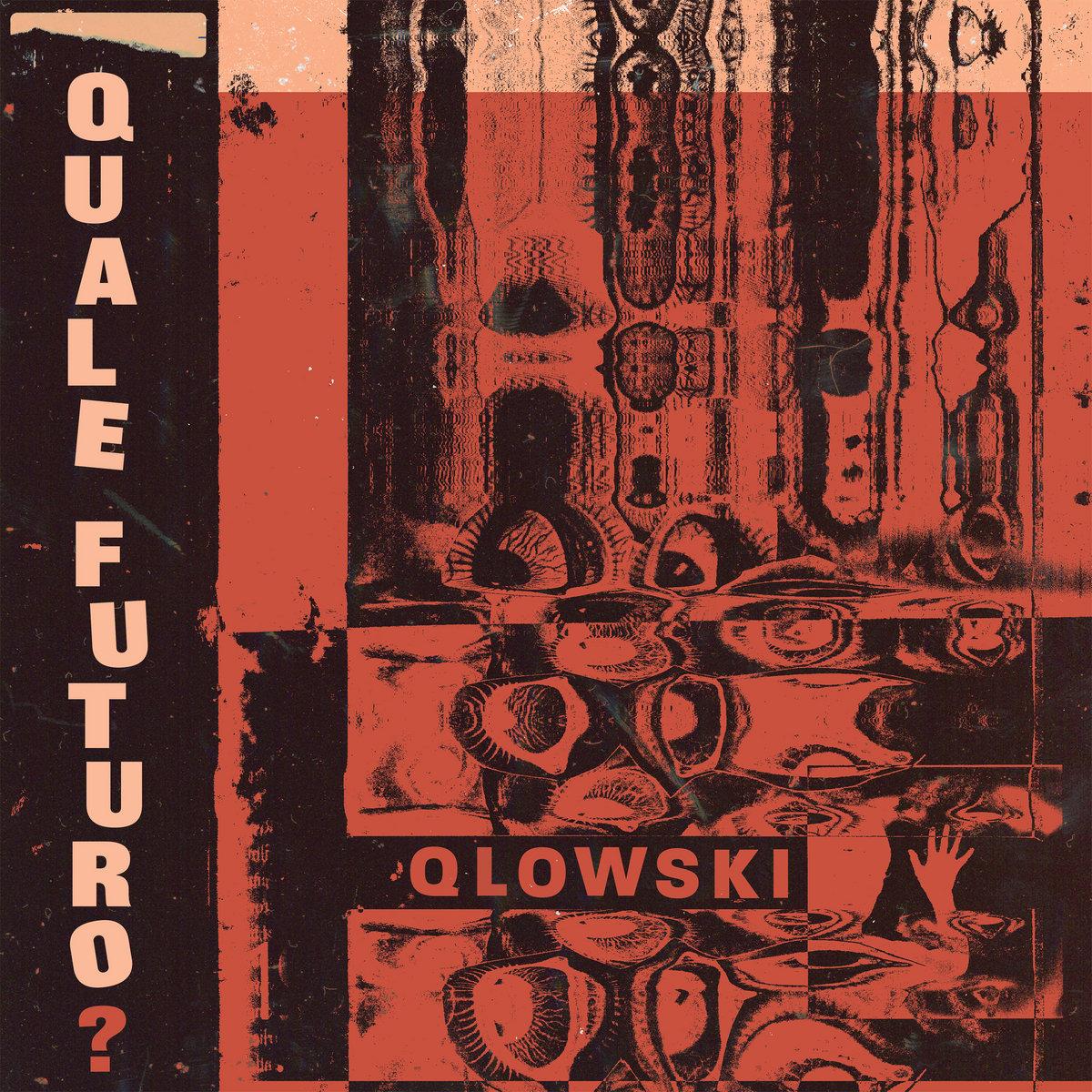 Qlowski - Quale Futuro?