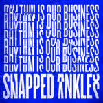 Video: Snapped Ankles - Rhythm Is Our Business