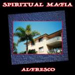 Spiritual Mafia - Alfresco