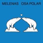 Neuer Song: Melenas - Osa Polar (Grauzone Cover)