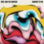 Review: Amyl and the Sniffers - Comfort To Me